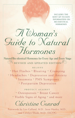 A Woman's Guide to Natural Hormones by Christine Conrad