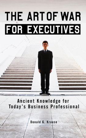 The Art of War for Executives by Donald G. Krause