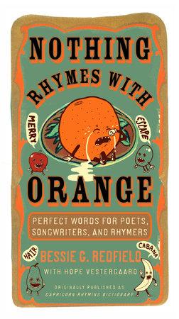 Nothing Rhymes with Orange by Bessie G. Redfield and Hope Vestergaard