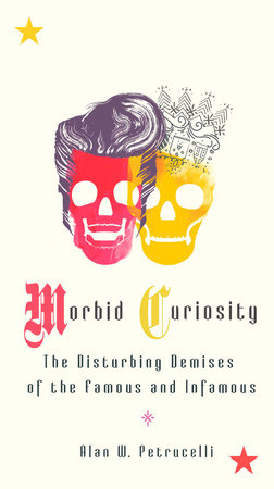 Morbid Curiosity by Alan W. Petrucelli