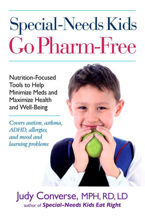 Special-Needs Kids Go Pharm-Free by Judy Converse
