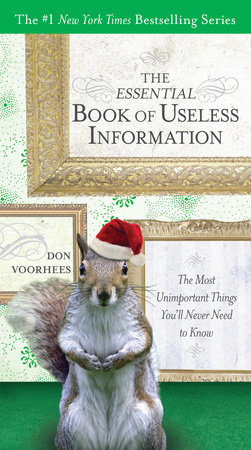 The Essential Book of Useless Information (Holiday Edition) by Don Voorhees