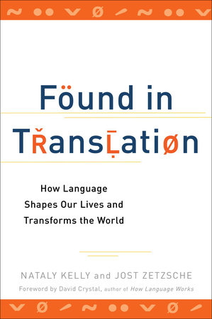 Found in Translation by Nataly Kelly and Jost Zetzsche