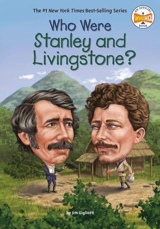 Who Were Stanley and Livingstone? by Jim Gigliotti and Who HQ