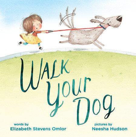 Walk Your Dog by Elizabeth Stevens Omlor