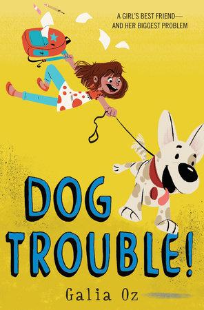 Dog Trouble! by Galia Oz