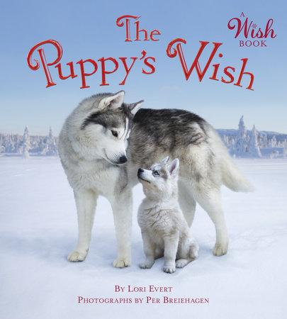 The Puppy's Wish by Lori Evert