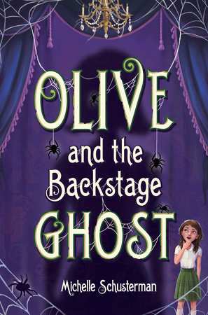 Olive and the Backstage Ghost by Michelle Schusterman