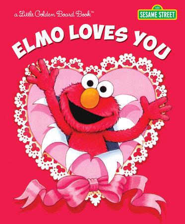Elmo Loves You (Sesame Street) by Sarah Albee