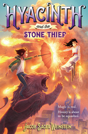 Hyacinth and the Stone Thief by Jacob Sager Weinstein