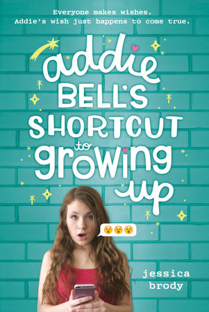 Addie Bell's Shortcut to Growing Up by Jessica Brody