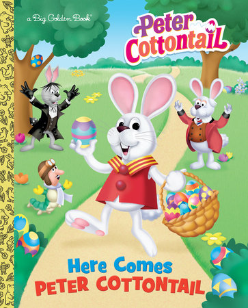 Here Comes Peter Cottontail Big Golden Book (Peter Cottontail) by Golden Books