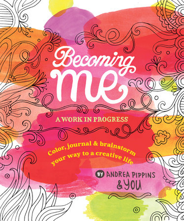 Becoming Me: A Work in Progress by Andrea Pippins