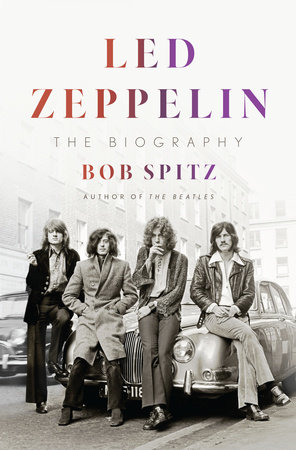 Led Zeppelin by Bob Spitz
