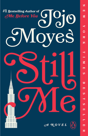 Still Me by Jojo Moyes | PenguinRandomHouse com: Books