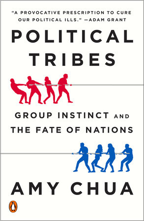 Political Tribes by Amy Chua | PenguinRandomHouse com: Books