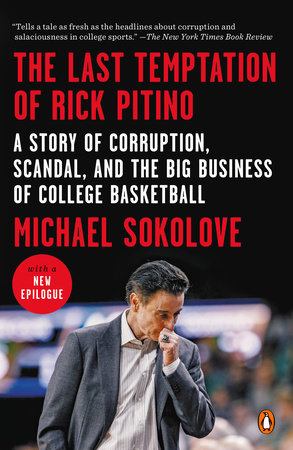 The Last Temptation of Rick Pitino by Michael Sokolove