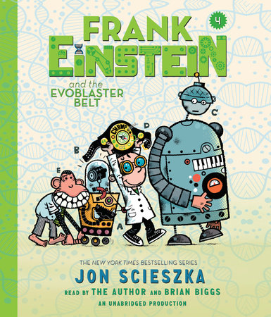 Frank Einstein and the EvoBlaster Belt by Jon Scieszka