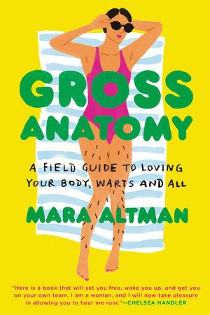Gross Anatomy by Mara Altman | PenguinRandomHouse com: Books