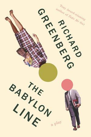 The Babylon Line by Richard Greenberg