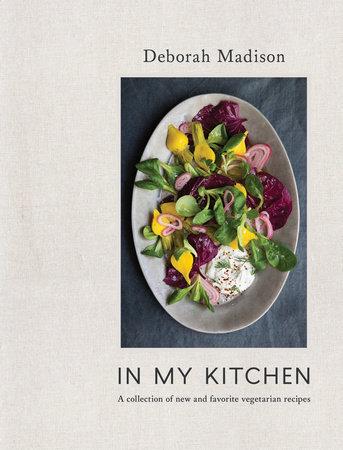 In My Kitchen by Deborah Madison