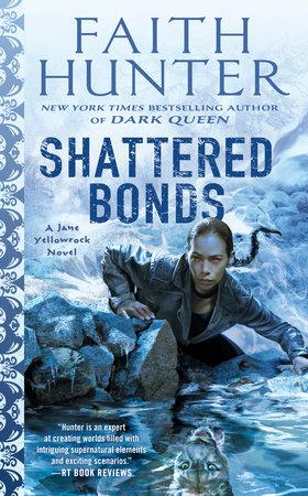 Shattered Bonds by Faith Hunter