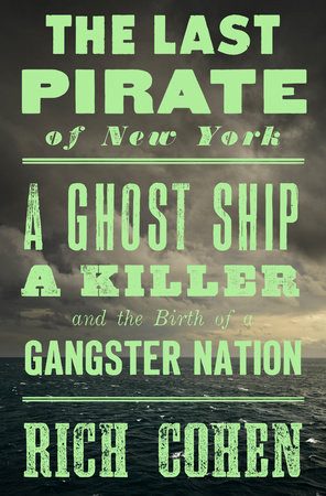 The Last Pirate of New York by Rich Cohen