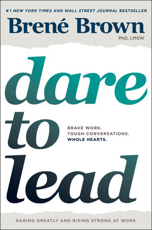 Dare to Lead by Brené Brown | PenguinRandomHouse com: Books