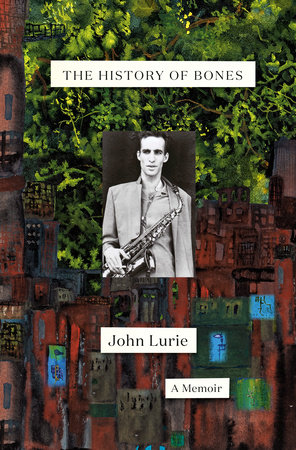 The History of Bones by John Lurie