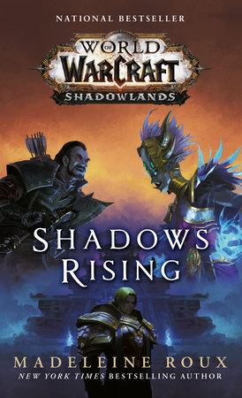 Shadows Rising (World of Warcraft: Shadowlands) by Madeleine Roux