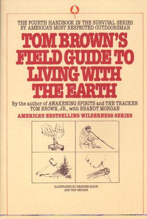 Tom Brown's Field Guide to Living with the Earth by Tom Brown, Jr.