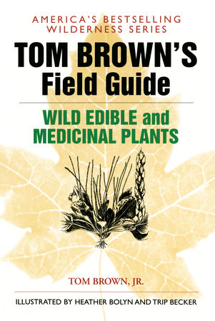 Tom Brown's Field Guide to Wild Edible and Medicinal Plants