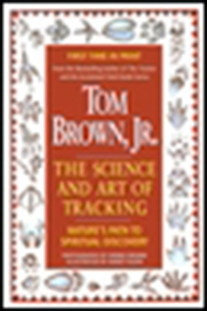 Tom Brown's Science and Art of Tracking by Tom Brown, Jr.