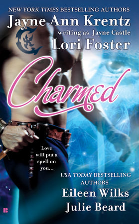 Charmed by Jayne Castle, Lori Foster, Eileen Wilks and Julie Beard