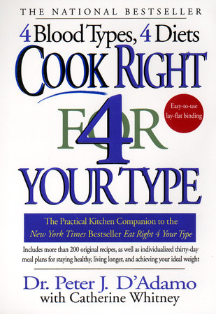 Cook Right 4 Your Type by Peter J D'Adamo