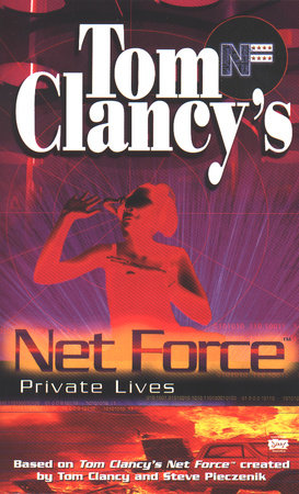 Tom Clancy's Net Force: Private Lives by Bill McCay