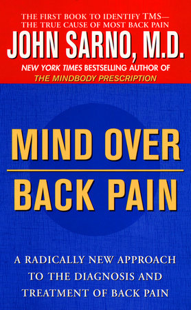 Mind Over Back Pain by John Sarno