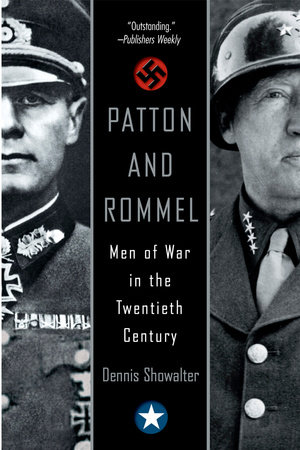 Patton and Rommel by Dennis Showalter