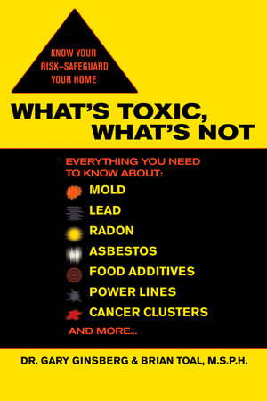 What's Toxic, What's Not by Gary Ginsberg and Brian Toal