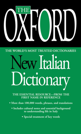 The Oxford New Italian Dictionary by Oxford University Press