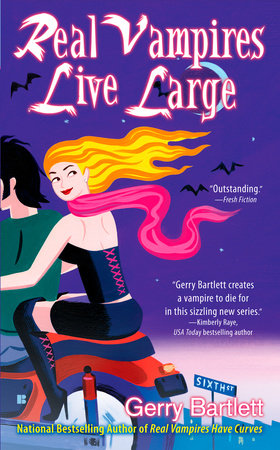 Real Vampires Live Large by Gerry Bartlett