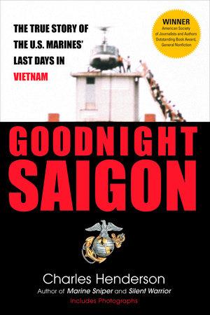 Goodnight Saigon by Charles Henderson