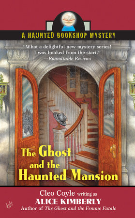 The Ghost and the Haunted Mansion by Alice Kimberly and Cleo Coyle