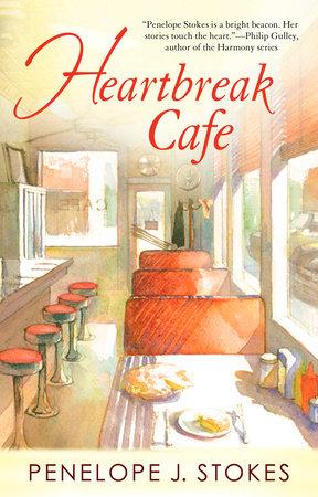 Heartbreak Cafe by Penelope Stokes J.