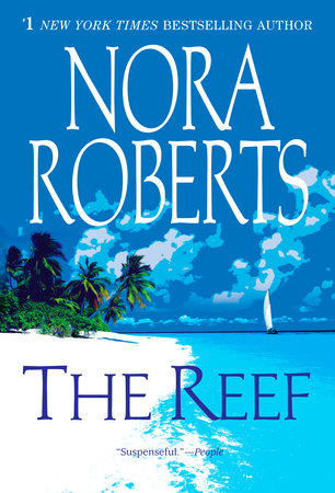The Reef by Nora Roberts | PenguinRandomHouse com: Books