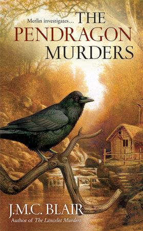 The Pendragon Murders by J.M.C. Blair