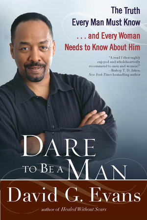 Dare to Be a Man by David G. Evans