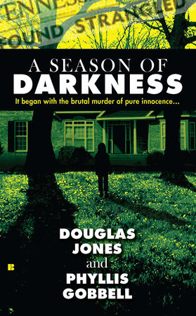 A Season of Darkness by Doug Jones and Phyllis Gobbell