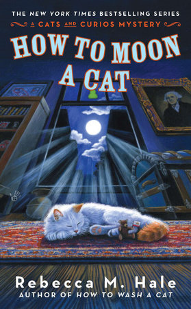 How to Moon a Cat by Rebecca M. Hale