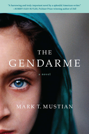 The Gendarme by Mark T. Mustian